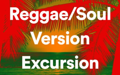 Reggae Soul (mostly) Version Excursion